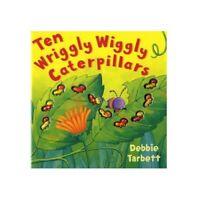 Ten Wriggly Wiggly Caterpillars by Tarbett, Debbie Hardback Book The Fast Free
