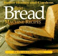 Best Bread Machine Recipes: For 1 1/2- and 2-pound  loaves (Better Homes and Gar