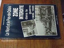 8µ? Livre Le Nord et le Pas de Calais Zone Interdite dans la guerre 1939/45