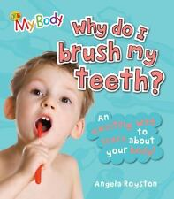Why Do I Brush My Teeth?