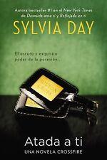 Atada a Ti by Sylvia Day (2013, Paperback)