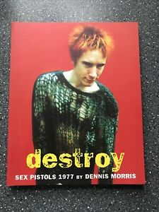 Destroy, Sex Pistols 1977 By Dennis Morris (Book) - Very Good Condition