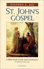 St. John's Gospel : A Bible Study Guide and Commentary by Stephen K. Ray...
