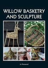 Willow Basketry and Sculpture by Jo Hammond 9781847976819 | Brand New