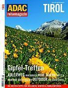 ADAC Reisemagazin Tirol: Gipfel-Treffen. Adlerweg. Innsbruck, Hohe Tauer ... /4