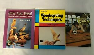 3x Woodwork Books Birds from Wood Techniques of Routing Woodcarving Techniques