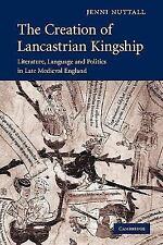 Cambridge Studies in Medieval Literature: The Creation of Lancastrian...