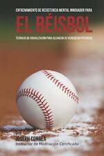 Entrenamiento de Resistencia Mental Innovador para el Beisbol : Tecnicas de...