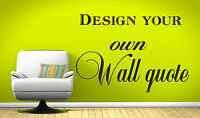 Personalised Wall Art Design - Your Own Quote! - Mural, Decal, Sticker, decor