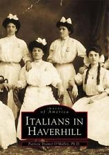 Images of America: Italians in Haverhill by Patricia Trainor O'Malley (2001, Pap