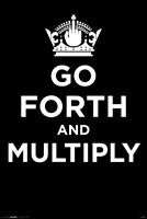 Go Forth And Muliply Poster 24x36