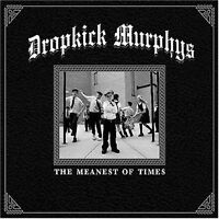 DROPKICK MURPHYS - THE MEANEST OF TIMES CD (2007) US FOLK-HC-PUNK / NEU & OVP