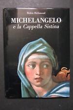 MICHELANGELO  e la Cappella Sistina  Robin Richmond  1997  Edizioni San Paolo