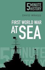 First World War at Sea: 5 Minute History,Wragg, David,New Book mon0000087880