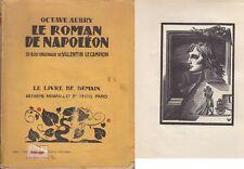 C1 Octave Aubry LE ROMAN DE NAPOLEON Illustre VALENTIN LE CAMPION Livre Demain