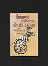 Hampel, Helmut:  Hampels heiteres Musiklexikon : vom eingestrichenen A bis zur
