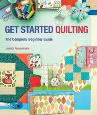 Get Started Quilting: The Complete Beginner Guide *BRAND NEW & FREE SHIPPING