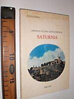 SATURNIA PROFILO DI UNA CITTA'  ETRUSCA ALFIO CAVOLI 1980 ARCHEOLOGIA SC139