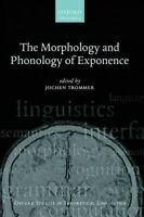 Morphology and Phonology of Exponence, Paperback by Trommer, Jochen (EDT), Br...