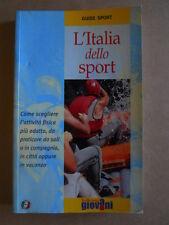Guide Sport - L' Italia dello Sport Come scegliere lo Sport 2004 Touring  [G413]
