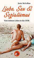 Liebe, Sex & Sozialismus  Vom intimen Leben in der DDR  Deutsch Josie McLel ...