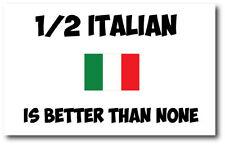 1/2 ITALIAN IS BETTER THAN NONE - Italy / Europe / Fun Vinyl Sticker 24cm x 13cm