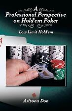A Professional Perspective on Hold'em Poker : Low Limit Hold'em by Arizona...