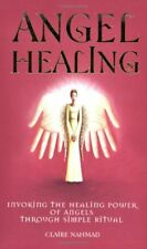 Angel Healing: Invoking the Healing Power of Angels Through Simple Ritual-Clare