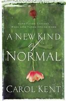 A New Kind of Normal a Christian  Hardcover book by Carol Kent  FREE SHIPPING