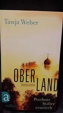 Oberland von Tanja Weber (2013, Taschenbuch)