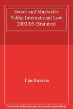 Sweet and Maxwell's Public International Law 2002/03 (Statutes)