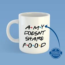 FRIENDS TV SERIES Mug Cup | Joe Doesn't Share Food - ADD YOUR OWN NAME