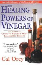 The Healing Powers Of Vinegar: A Complete Guide to Nature's Most Remarkable Reme