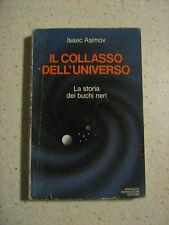 Il collasso dell'universo, Isaac Asimov, Mondadori, 1978 (2° Ed.) - buchi neri