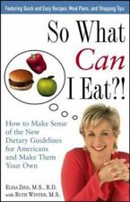 So What Can I Eat!: How to Make Sense of the New Dietary Guidelines for American