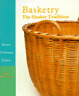 Basketry: The Shaker Tradition: History, Techniques, Projects by John McGuire