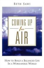 Coming Up for Air: How to Build a Balanced Life in a Workaholic World - Good - S