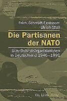 Die Partisanen der NATO Stay-Behind-Organisationen in Deutschland 1946-1991 NEU