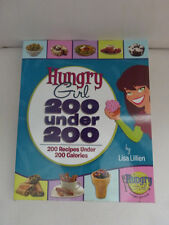Hungry Girl 200 Recipes under 200 Calories by Lisa Lillie Cook Book Cookbook EC