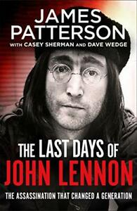 The Last Days of John Lennon by Patterson, James Book The Cheap Fast Free Post
