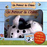 Elcy - Un Amour de Chien : Un joli livre et une peluche à câliner - 2012
