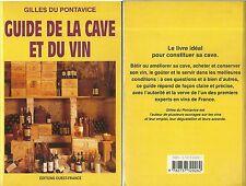 RARE / LIVRE - GUIDE DE LA CAVE ET DU VIN : GILLES DU PONTAVICE ED. OUEST FRANCE