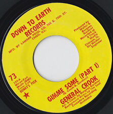 "GENERAL CROOK * GIMMIE SOME (PARTS I & II) * US 7"" SINGLE DOWN TO EARTH 73"