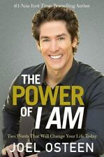 The Power of I Am: Two Words That Will Change Your Life Today Osteen, Joel Hard