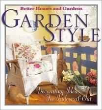 Garden Style : Decorating Ideas for Indoors and Out by Better Homes and Gardens…