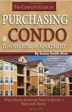 The Complete Guide to Purchasing a Condo, Townhouse, or Apartment:-ExLibrary