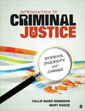 Introduction to Criminal Justice : Systems, Diversity, and Change by Callie...