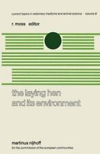 Current Topics in Veterinary Medicine: The Laying Hen and Its Environment : A...