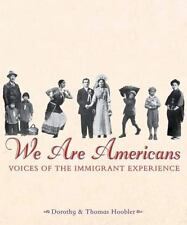 We Are Americans: Voices Of The Immigrant Experience-ExLibrary