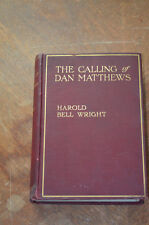The Calling of Dan Matthews Harold Bell Wright 1909 First Edition